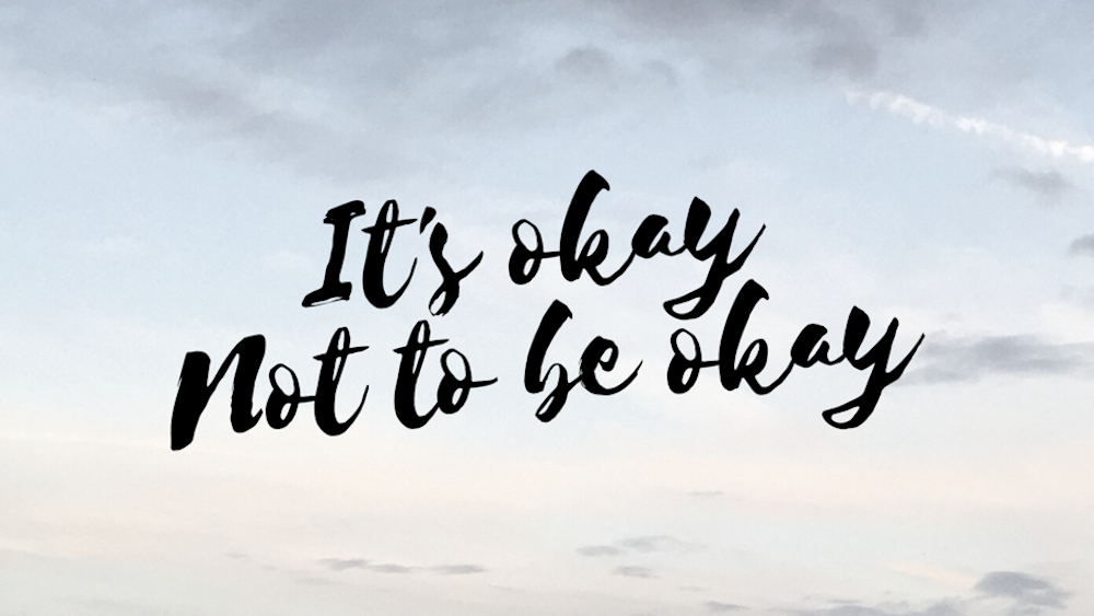 It's ok not to be ok